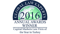 Global Law Experts Awards - Capital Markets Law Firm of the Year in Turkey 2016